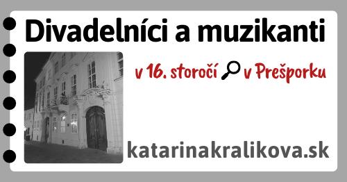 2020-Divadelníci a muzikanti v 16.storočí v Prešporku